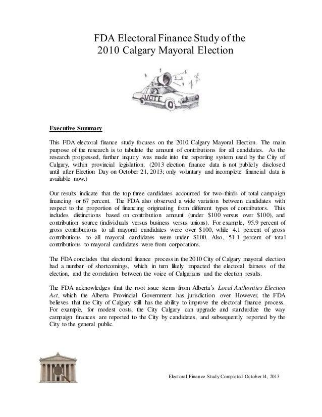 FDA Electoral Finance Study of the 2010 Calgary Mayoral Election Electoral Finance Study Completed October14, 2013 Executi...