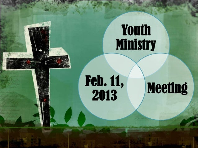 Youth      MinistryFeb. 11,            Meeting 2013