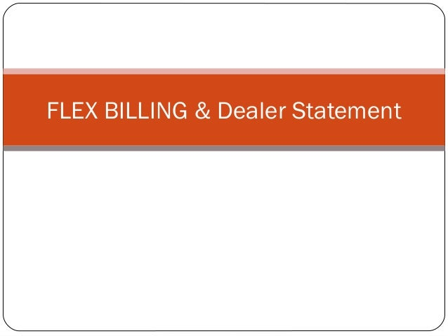 FLEX BILLING & Dealer Statement