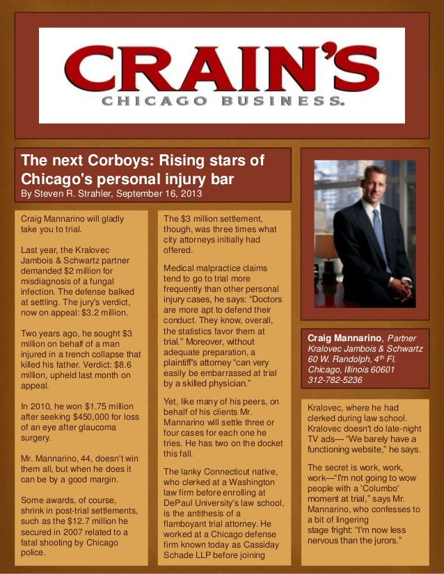 The next Corboys: Rising stars of Chicago's personal injury bar By Steven R. Strahler, September 16, 2013 Craig Mannarino,...