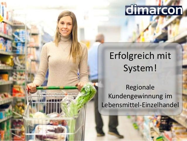 Erfolgreich mit System! Regionale Kundengewinnung im Lebensmittel-Einzelhandel