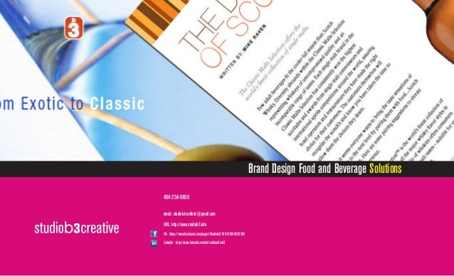 Brand Design Food and Beverage Solutions 404-254-0496 email; studiob.bradford@gmail.com URL: http://www.studiob3.info FB: ...