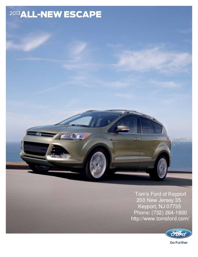 ALL-NEW ESCAPE2013                      Toms Ford of Keyport                       200 New Jersey 35                      ...