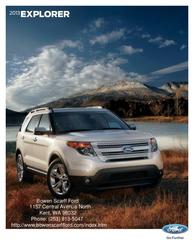 2013       EXPLORER            Bowen Scarff Ford         1157 Central Avenue North             Kent, WA 98032          Pho...