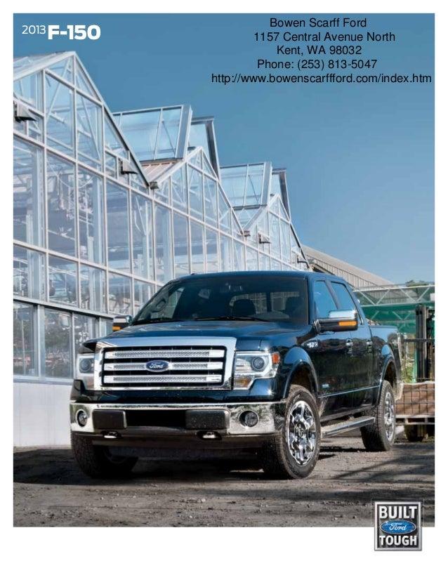 ... Kent Ford Dealer. Bowen Scarff Ford2013 F-150 1157 Central Avenue North ... & 2013 Ford F-150 Brochure WA | Kent Ford Dealer markmcfarlin.com