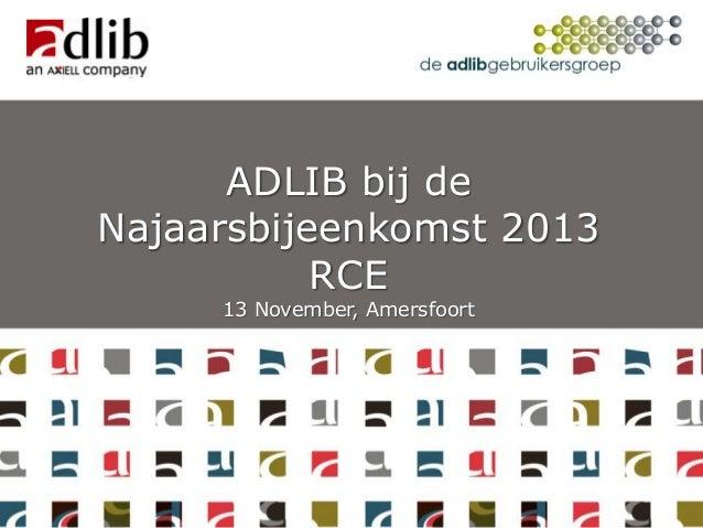 ADLIB bij de Najaarsbijeenkomst 2013 RCE 13 November, Amersfoort