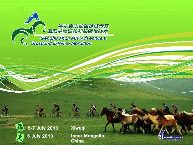 5-7 July 2013   Xiwuqi6 July 2013     Inner Mongolia,                China