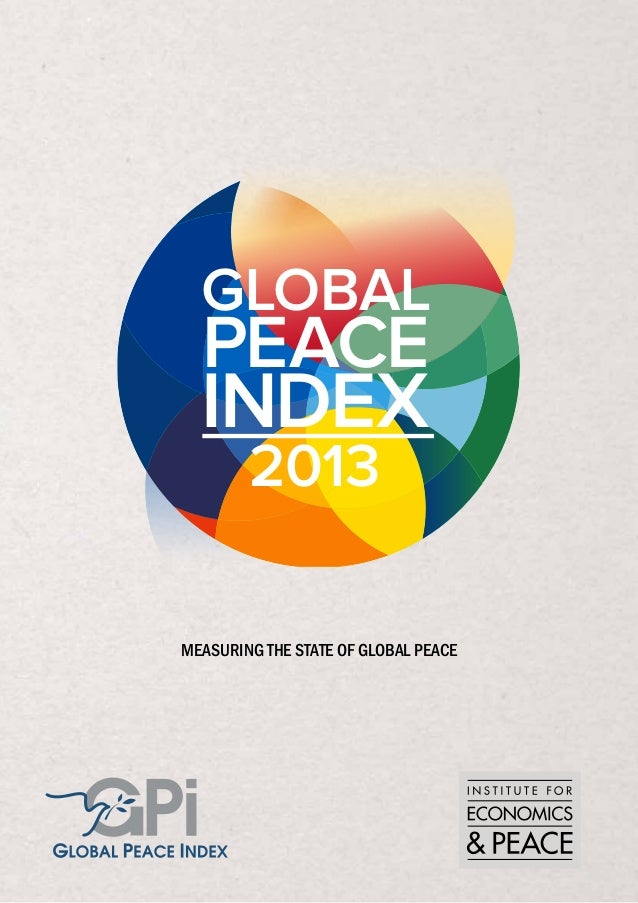 global peace index 2013 /01/ results, findings & methodology 1 measuring the state of global peace GLOBAL PEACE INDEX 2013