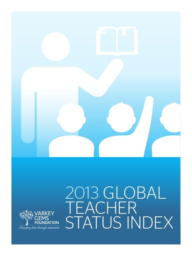 2013 GLOBAL TEACHER STATUS INDEX