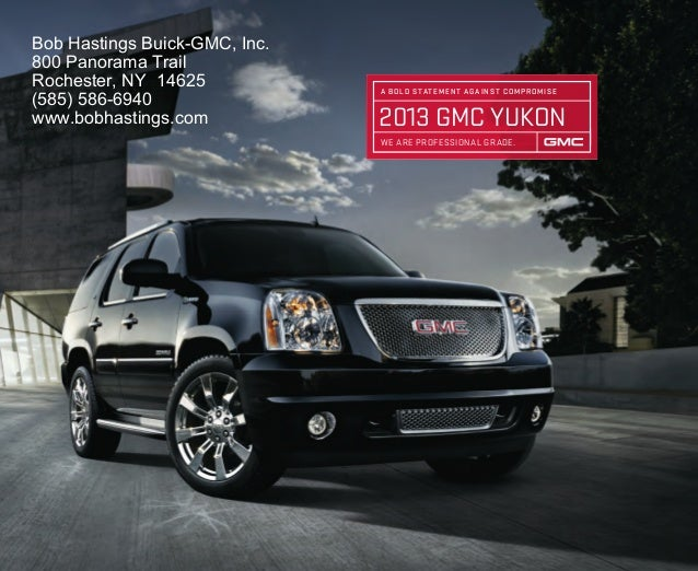 2013 GMC YUKONA BOLD STATEMENT AGAINST COMPROMISEWE ARE PROFESSIONAL GRADE.Bob Hastings Buick-GMC, Inc.800 Panorama TrailR...