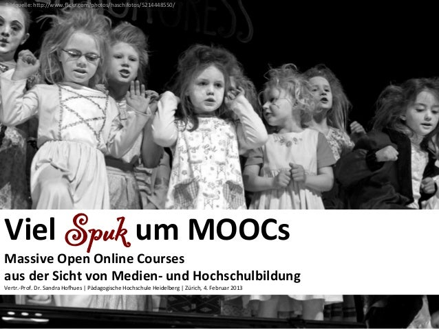 Bildquelle: hBp://www.flickr.com/photos/haschifotos/5214448550/ Viel Spuk um MOOCs Massive Open Online Co...