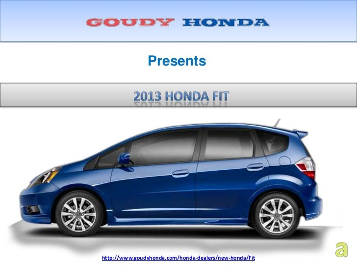 Presentshttp://www.goudyhonda.com/honda-dealers/new-honda/Fit