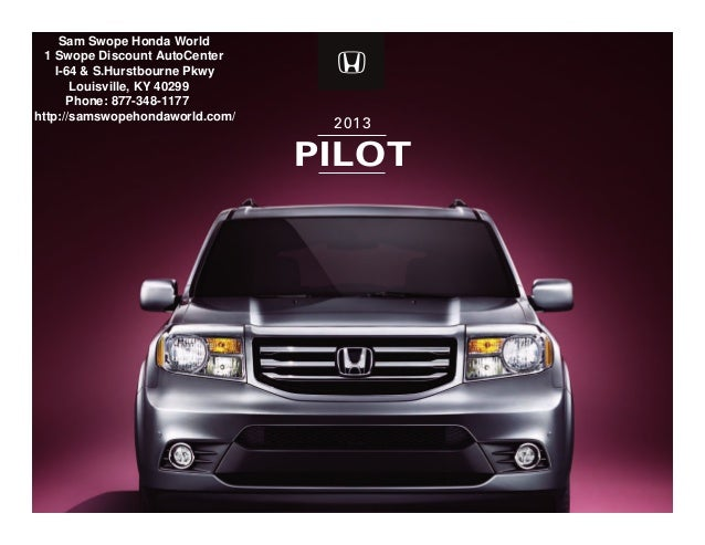 Sam Swope Honda >> 2013 Honda Pilot Brochure Ky Louisville Honda Dealer