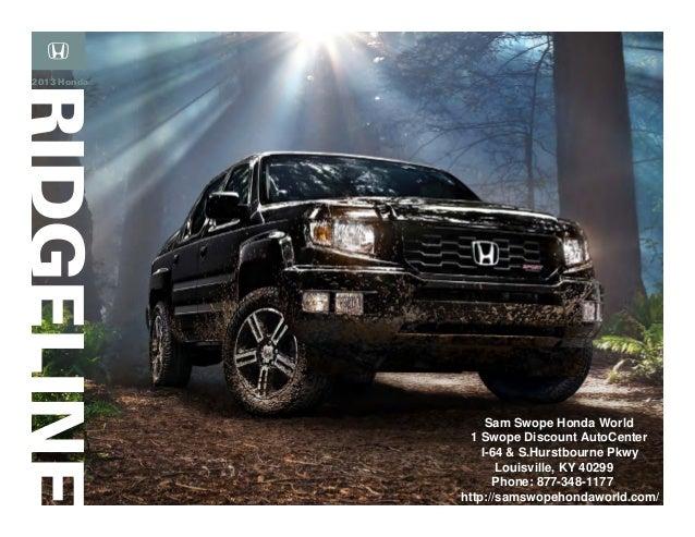 ... KY | Louisville Honda Dealer. 2013 HondaSam Swope Honda World1 Swope  Discount AutoCenterI 64 U0026 S.Hurstbourne PkwyLouisville, ...