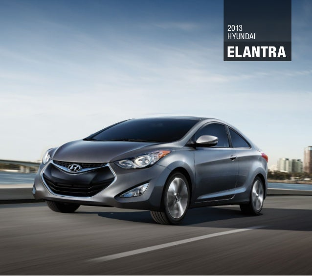 Hyundai Houston Texas: 2013 Hyundai Elantra Brochure Glenbrook Hyundai Happy Car