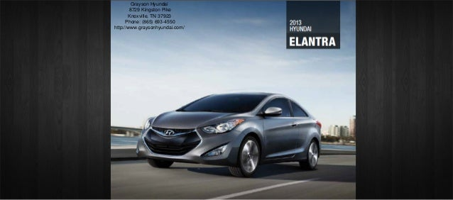 Grayson Hyundai        8729 Kingston Pike       Knoxville, TN 37923      Phone: (865) 693-4550http://www.graysonhyundai.com/