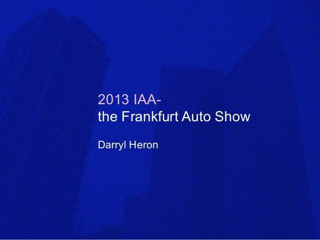 2013 IAA- the Frankfurt Auto Show Darryl Heron