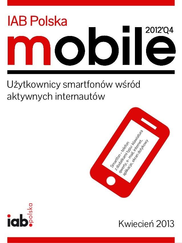 2012'Q4IAB PolskaKwiecień 2013Użytkownicy smartfonów wśródaktywnych internautów2012'Q4