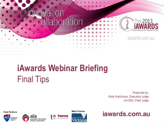 iAwards Webinar Briefing                Final Tips                                                                    Pres...