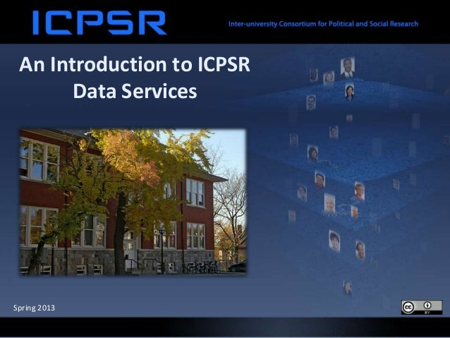 An Introduction to ICPSRData ServicesSpring 2013