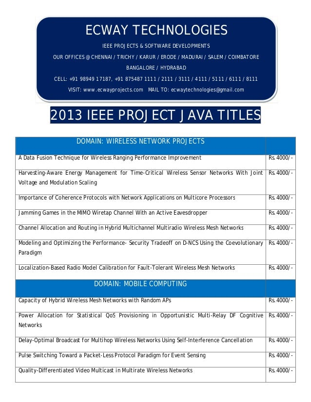 2013 IEEE PROJECT JAVA TITLES DOMAIN: WIRELESS NETWORK PROJECTS A Data Fusion Technique for Wireless Ranging Performance I...