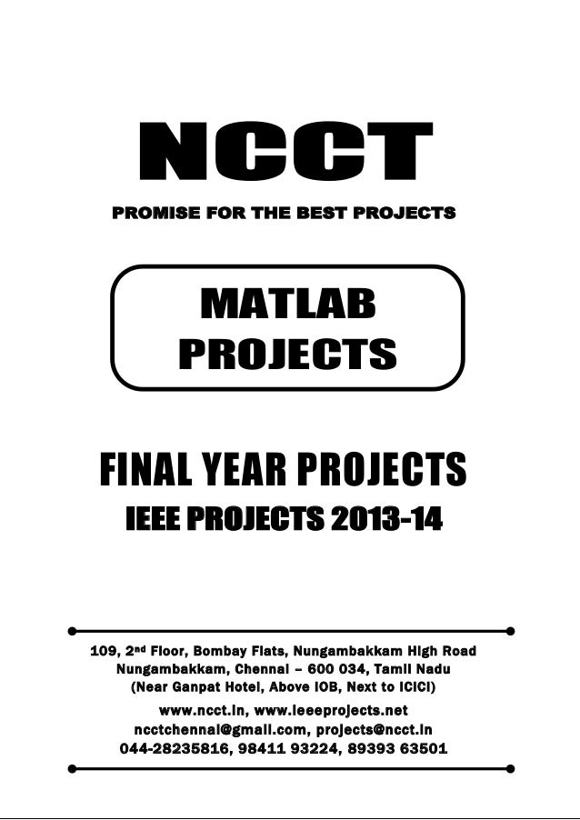 NCCT Smarter way to do your Projects 044-2823 5816, 98411 93224 ncctchennai@gmail.com MATLAB PROJECTS, IEEE 2013 PROJECT T...