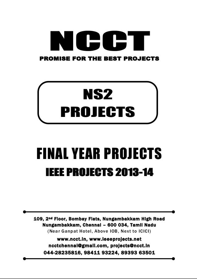 NCCT Smarter way to do your Projects 044-2823 5816, 98411 93224 ncctchennai@gmail.com NS2 PROJECTS, IEEE 2013 PROJECT TITL...