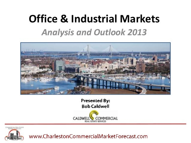 Office & Industrial Markets Analysis and Outlook 2013