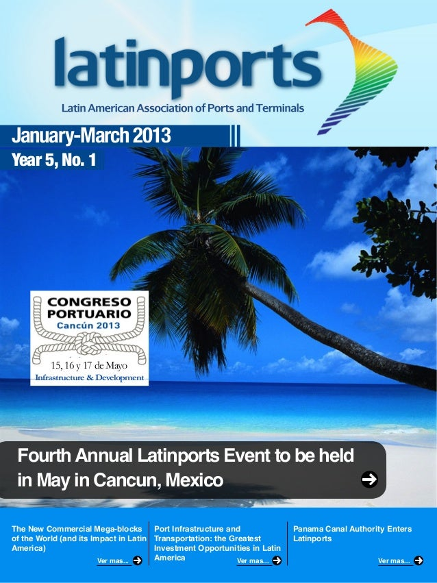 January-March 2013Year 5, No. 1The New Commercial Mega-blocksof the World (and its Impact in LatinAmerica)Port Infrastruct...