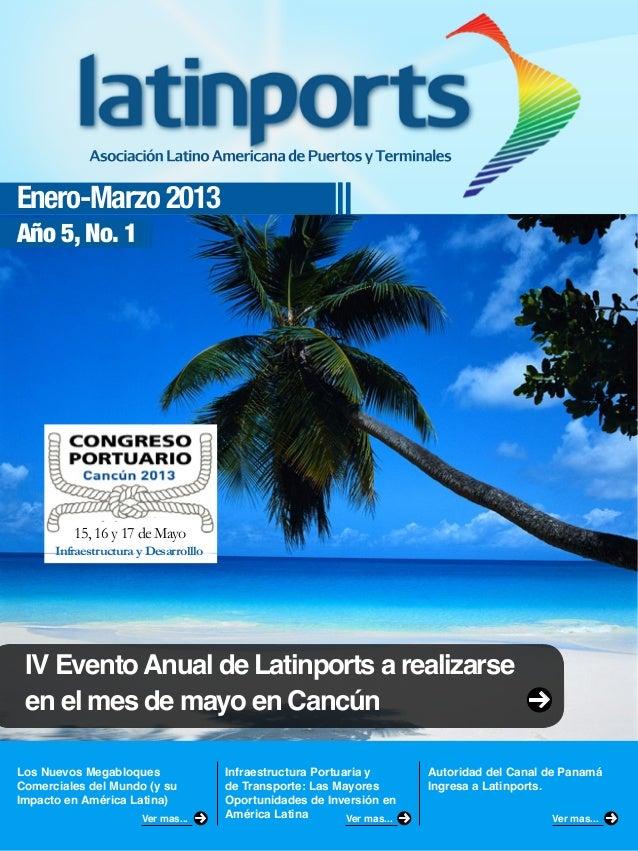 Enero-Marzo 2013Año 5, No. 1Los Nuevos MegabloquesComerciales del Mundo (y suImpacto en América Latina)Infraestructura Por...