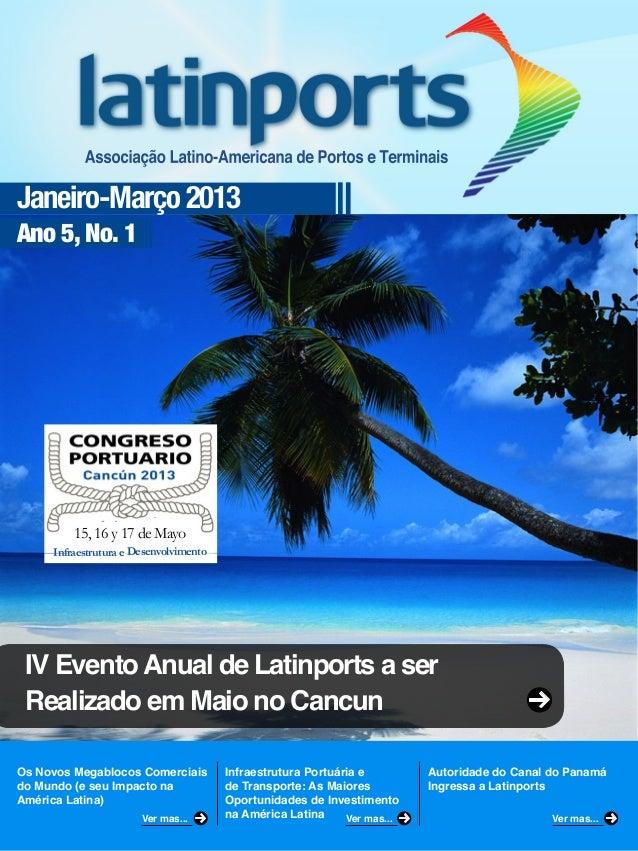 Janeiro-Março 2013Ano 5, No. 1Os Novos Megablocos Comerciaisdo Mundo (e seu Impacto naAmérica Latina)Infraestrutura Portuá...