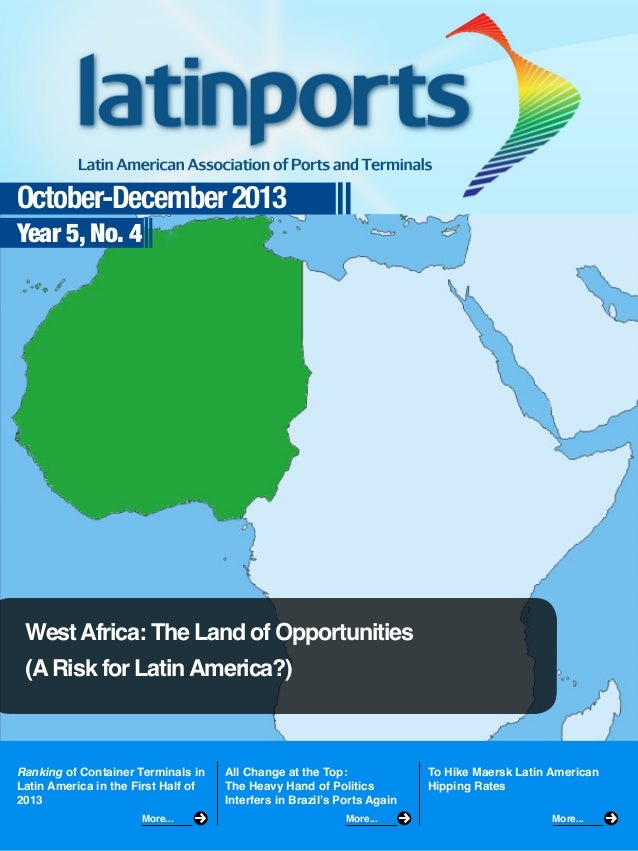 October-December 2013 Year 5, No. 4  West Africa: The Land of Opportunities (A Risk for Latin America?)  Ranking of Contai...