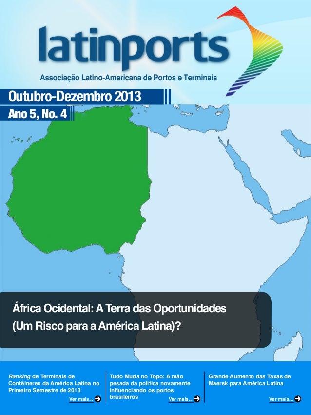 Outubro-Dezembro 2013 Ano 5, No. 4  África Ocidental: A Terra das Oportunidades (Um Risco para a América Latina)?  Ranking...