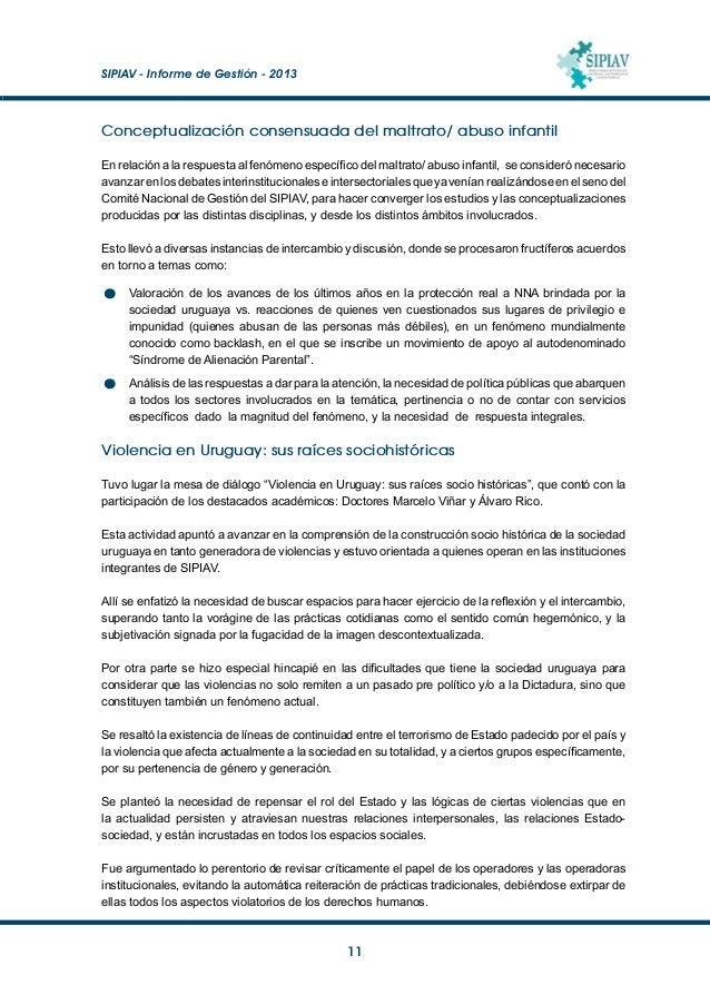 SIPIAV - Informe de Gestión - 2013  12 Fueron así analizadas dos lógicas institucionales de la dictadura que aún perdura...