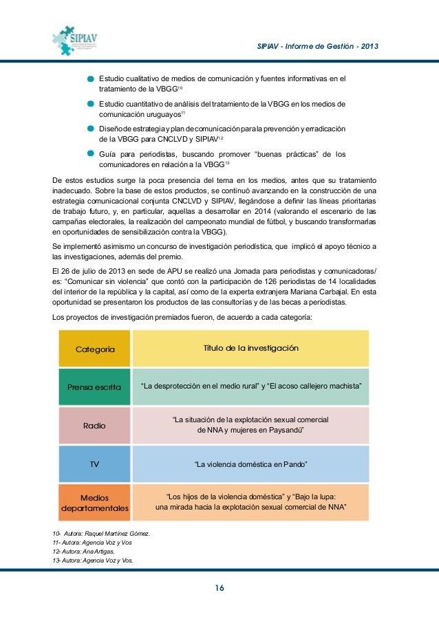 SIPIAV - Informe de Gestión - 2013  17 Estos productos además fueron emitidos y/o publicados en los medios. Algunos, com...
