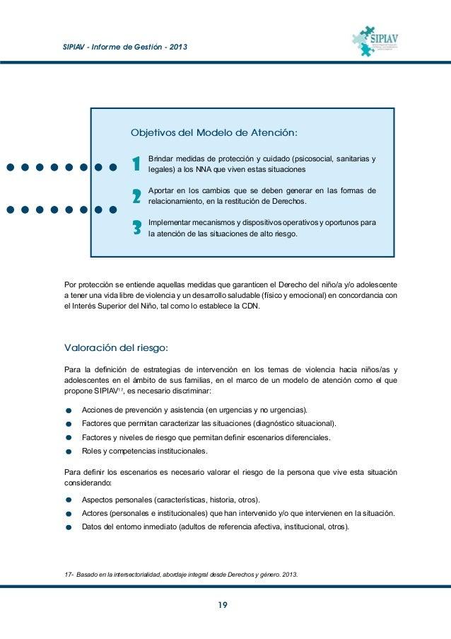 SIPIAV - Informe de Gestión - 2013  20 La valoración del riesgo es lo que permite definir las prioridades de la interven...
