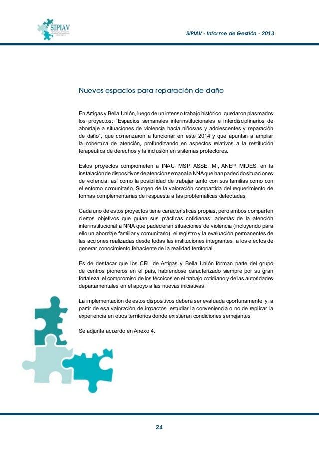 SIPIAV - Informe de Gestión - 2013  25 Datos de atención a NNA Los datos que se analizarán a continuación fueron suminis...