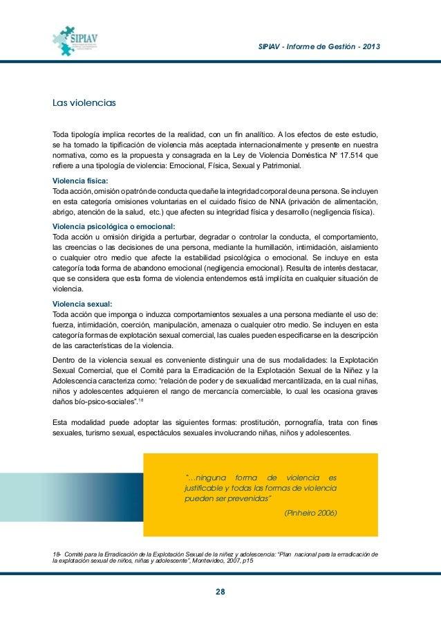 SIPIAV - Informe de Gestión - 2013  29 Violencia patrimonial: Toda acción u omisión que con ilegitimidad manifiesta impl...