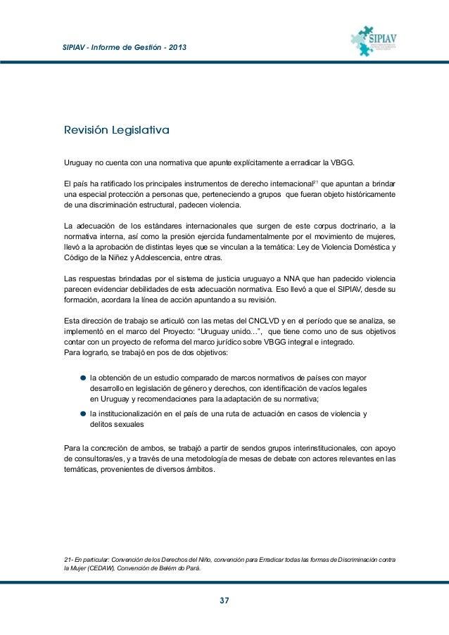 SIPIAV - Informe de Gestión - 2013  38 Estudio Comparado Este estudio comparado de marcos normativos de distintos países...