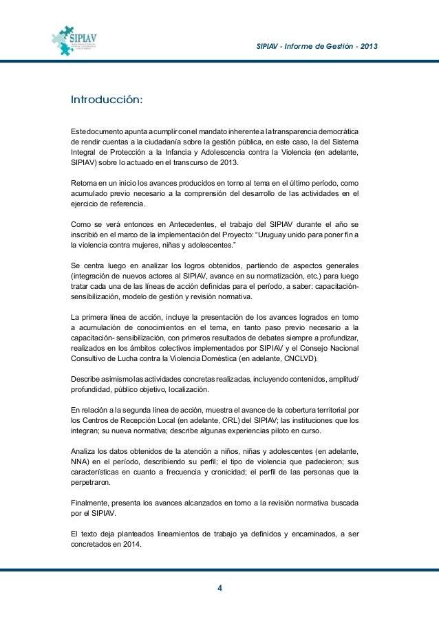 SIPIAV - Informe de Gestión - 2013  5 Antecedentes: En Uruguay el problema de la violencia hacia NNA continúa siendo un ...