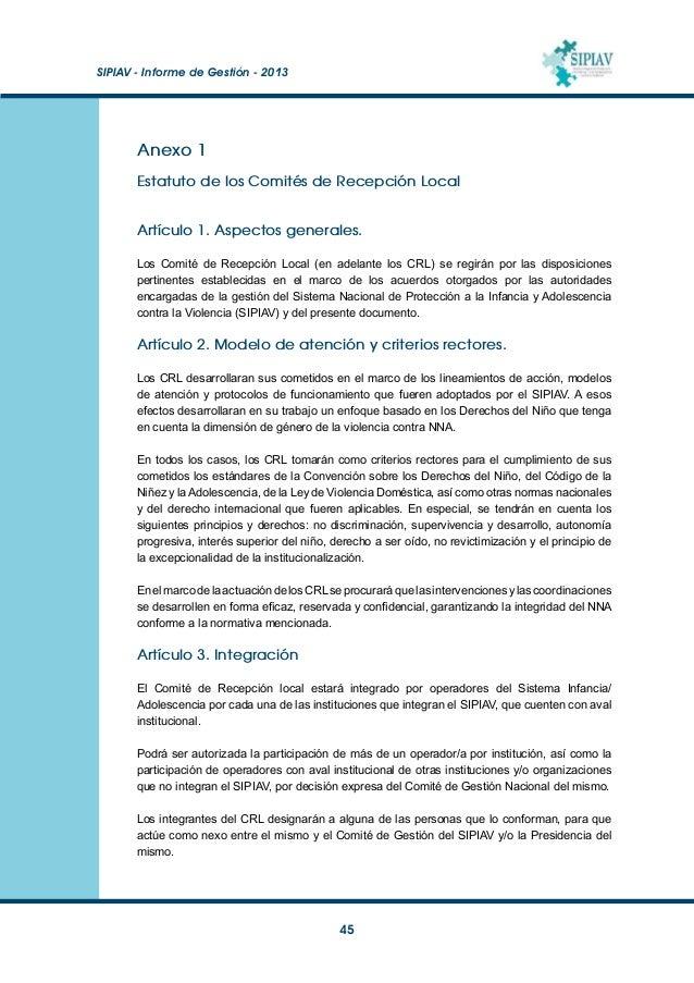 SIPIAV - Informe de Gestión - 2013  46 Artículo 4. Deberes de los integrantes Son deberes de quienes integran los CRL: A...