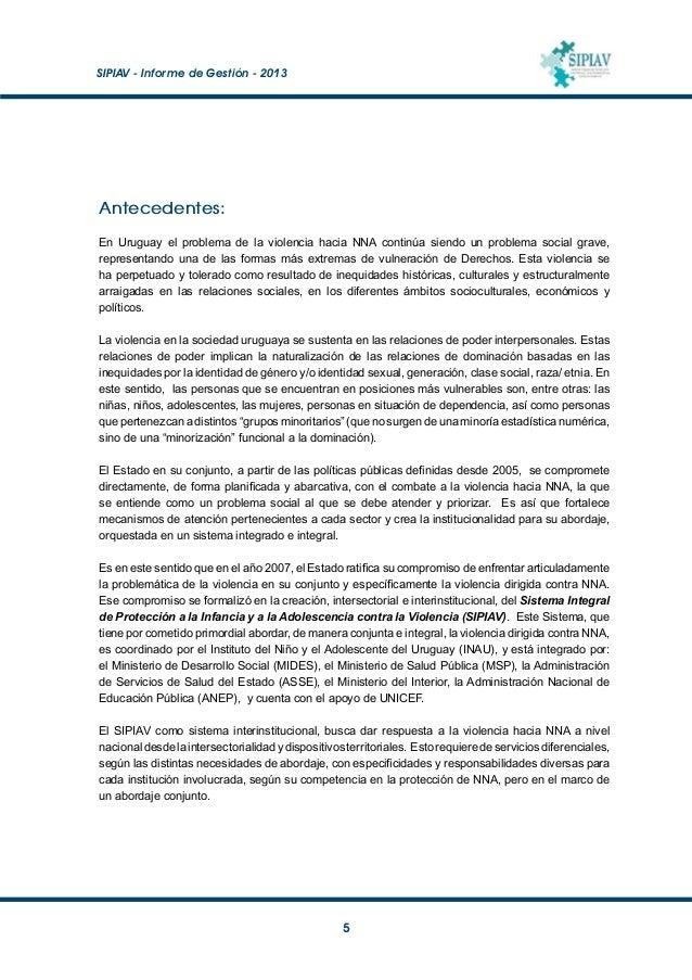 SIPIAV - Informe de Gestión - 2013  6 Desde su creación, el SIPIAV cuenta con un Comité Nacional de Gestión Interinstitu...