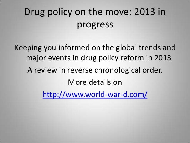 Drug policy on the move: 2013 in              progressKeeping you informed on the global trends and   major events in drug...