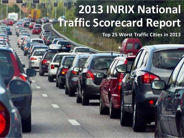 2013 INRIX National Traffic Scorecard Report Top 25 Worst Traffic Cities in 2013