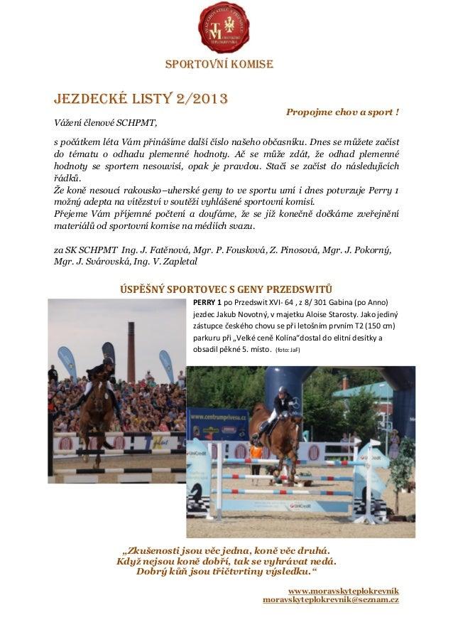 """Sportovní komiseJezdecké listy 2/2013Propojme chov a sport !""""Zkušenosti jsou věc jedna, koně věc druhá.Když nejsou koně do..."""