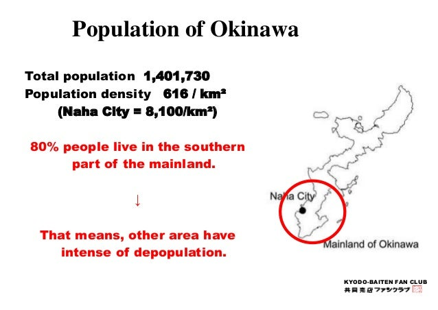 KYODO-BAITEN FAN CLUB  Population of Okinawa  Total population 1,401,730  Population density 616 / km²  (Naha City = 8,100...