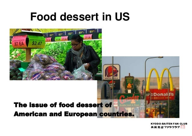 KYODO-BAITEN FAN CLUB  Food dessert in US  The issue of food dessert of  American and European countries.