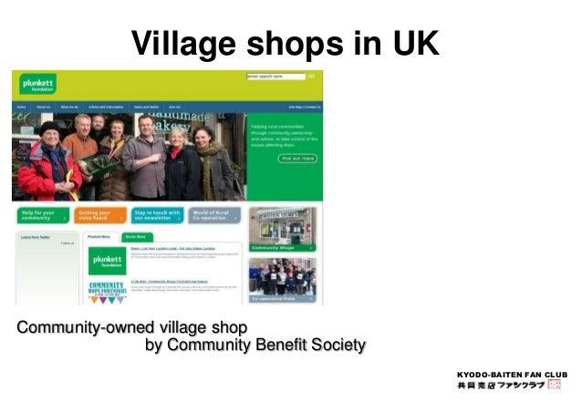 KYODO-BAITEN FAN CLUB  Village shops in UK  Community-owned village shop  by Community Benefit Society