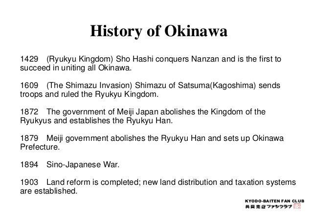 KYODO-BAITEN FAN CLUB  History of Okinawa  1429 (Ryukyu Kingdom) Sho Hashi conquers Nanzan and is the first to  succeed in...