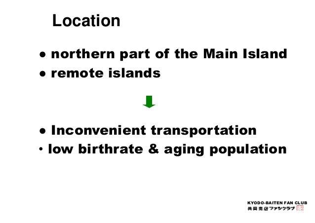 KYODO-BAITEN FAN CLUB  Location  ● northern part of the Main Island  ● remote islands  ● Inconvenient transportation  • lo...